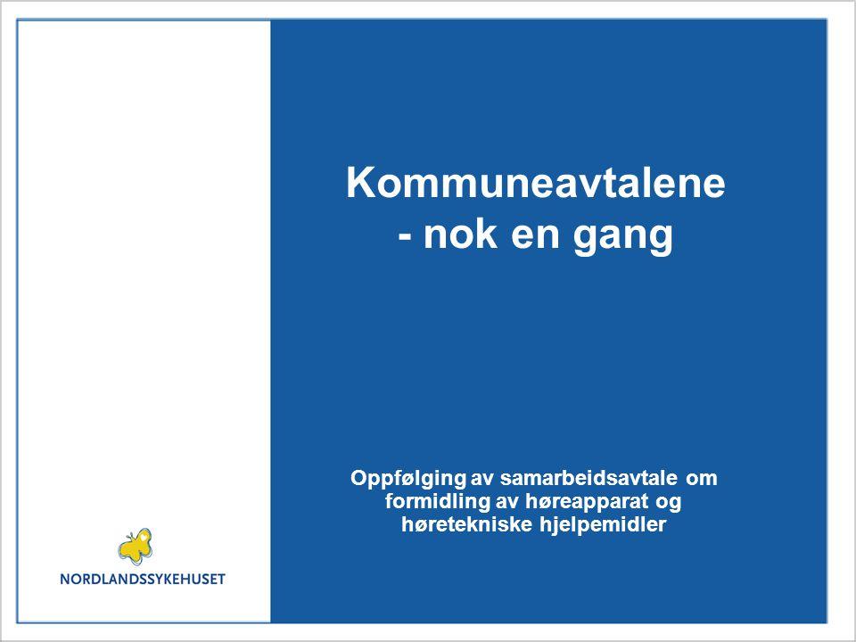 Kommuneavtalene - nok en gang Oppfølging av samarbeidsavtale om formidling av høreapparat og høretekniske hjelpemidler