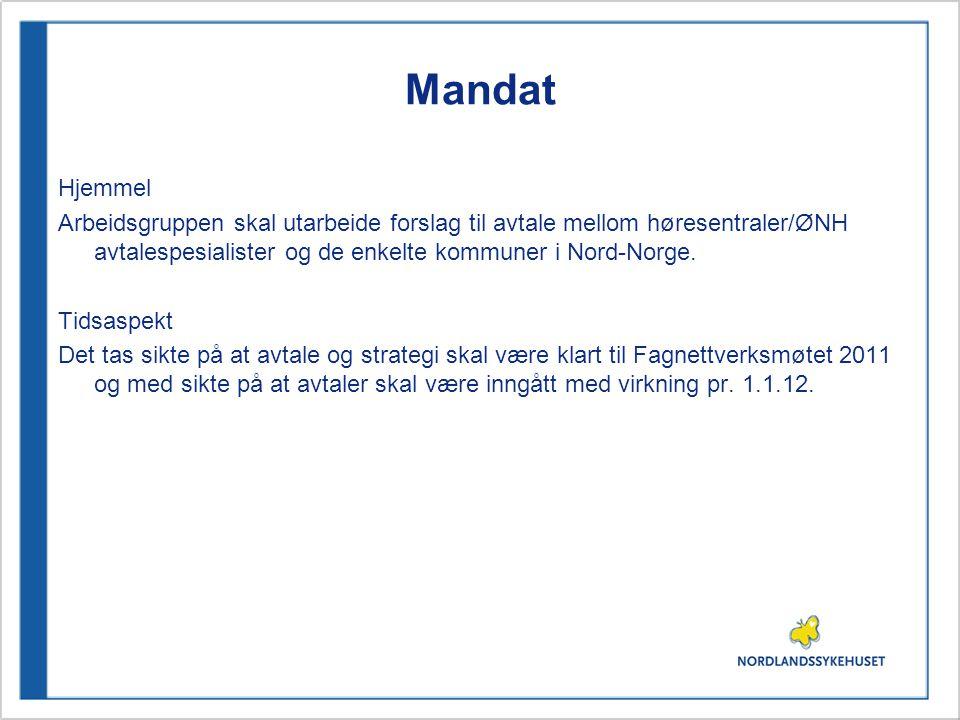 Mandat Hjemmel Arbeidsgruppen skal utarbeide forslag til avtale mellom høresentraler/ØNH avtalespesialister og de enkelte kommuner i Nord-Norge.