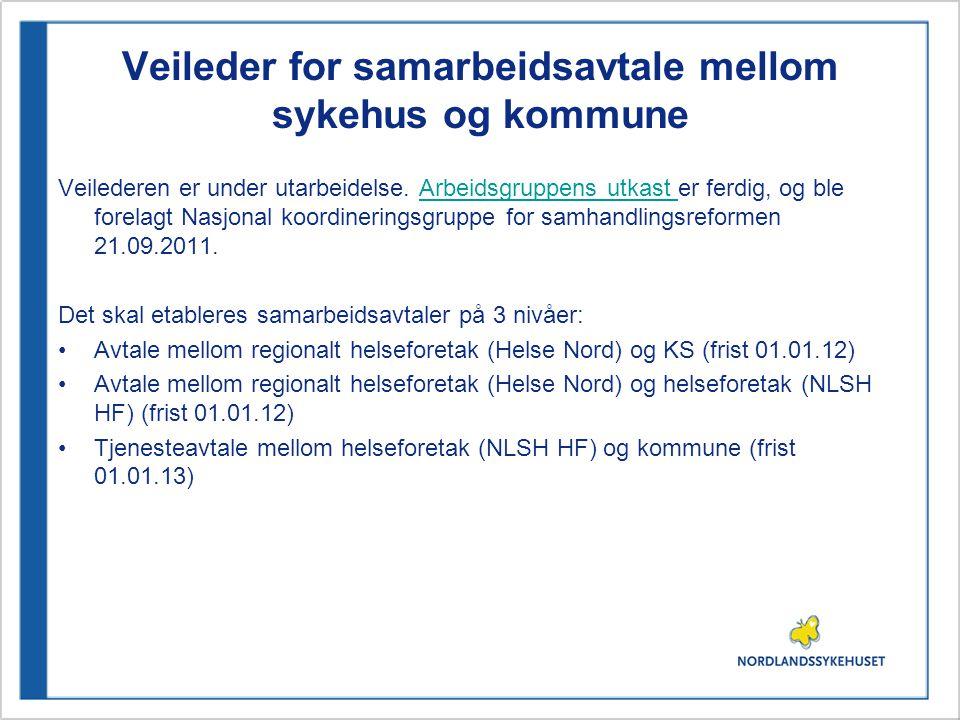 Veileder for samarbeidsavtale mellom sykehus og kommune Veilederen er under utarbeidelse.