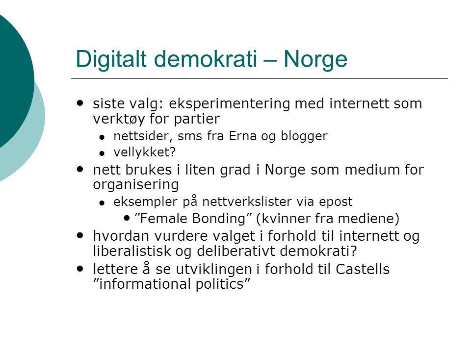 Digitalt demokrati – Norge • siste valg: eksperimentering med internett som verktøy for partier  nettsider, sms fra Erna og blogger  vellykket? • ne