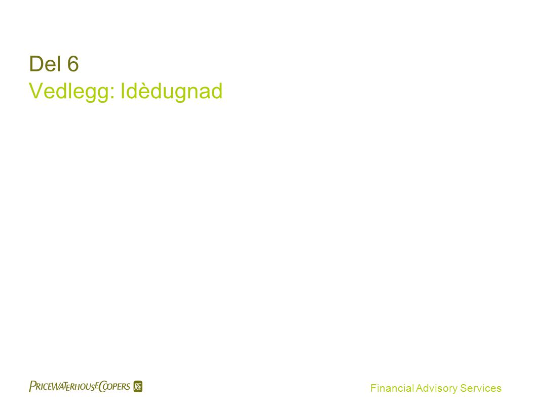 Financial Advisory Services Del 6 Vedlegg: Idèdugnad