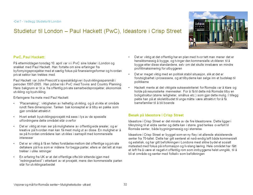 Visjoner og mål for Romsås senter • Mulighetsstudie - utkast Studietur til London – Paul Hackett (PwC), Ideastore i Crisp Street 32 PwC, Paul Hackett: