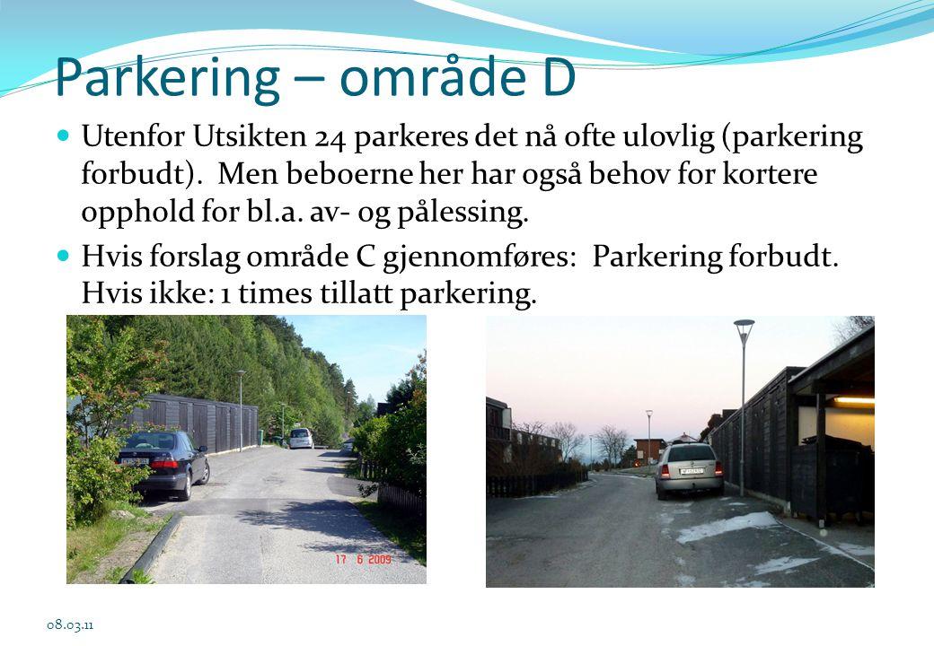 Parkering – område D  Utenfor Utsikten 24 parkeres det nå ofte ulovlig (parkering forbudt). Men beboerne her har også behov for kortere opphold for b