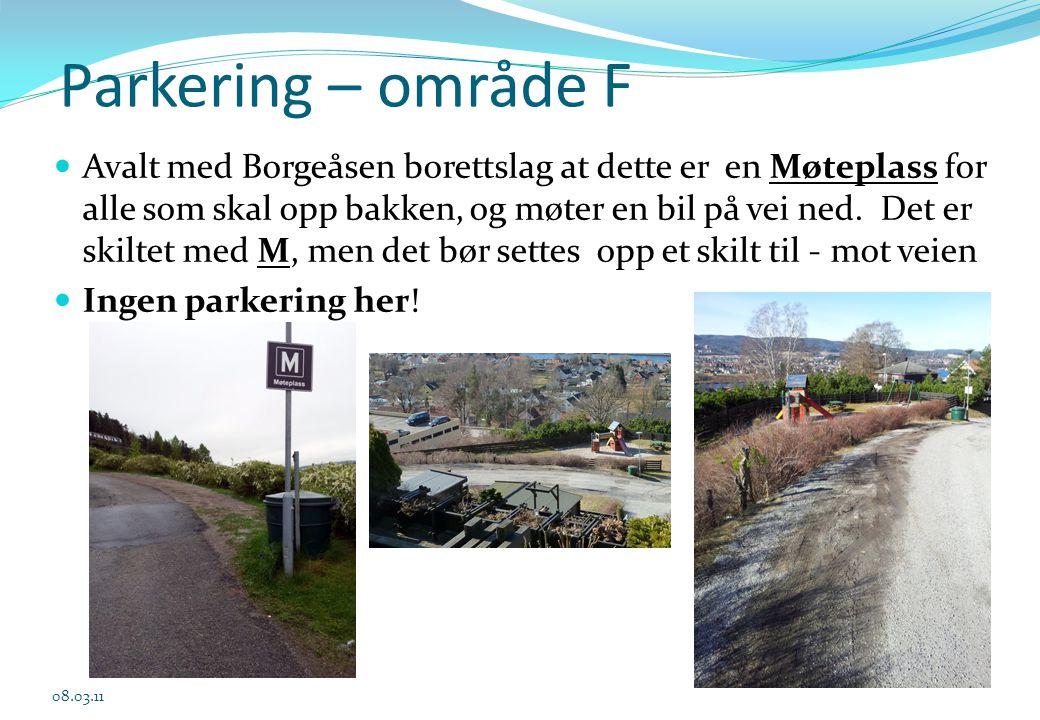 Parkering – område F  Avalt med Borgeåsen borettslag at dette er en Møteplass for alle som skal opp bakken, og møter en bil på vei ned. Det er skilte