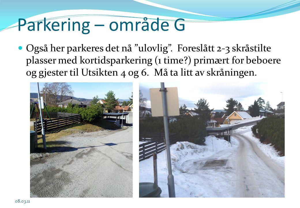 "Parkering – område G  Også her parkeres det nå ""ulovlig"". Foreslått 2-3 skråstilte plasser med kortidsparkering (1 time?) primært for beboere og gjes"