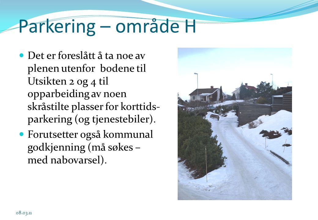Parkering – område H  Det er foreslått å ta noe av plenen utenfor bodene til Utsikten 2 og 4 til opparbeiding av noen skråstilte plasser for korttids