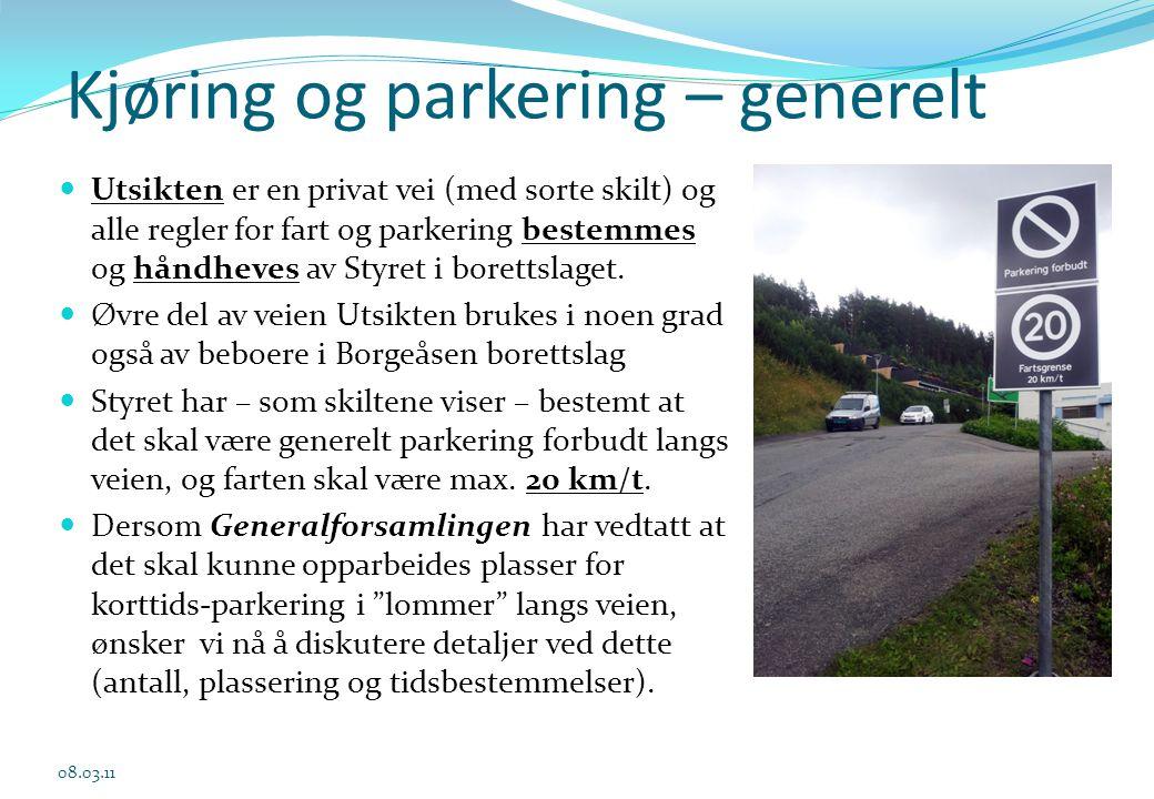 Kjøring og parkering – generelt  Utsikten er en privat vei (med sorte skilt) og alle regler for fart og parkering bestemmes og håndheves av Styret i