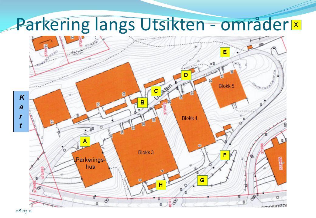 Parkering langs Utsikten - områder 08.03.11 A Parkerings- hus H E D C B G F Blokk 5 Blokk 3 Blokk 4 X