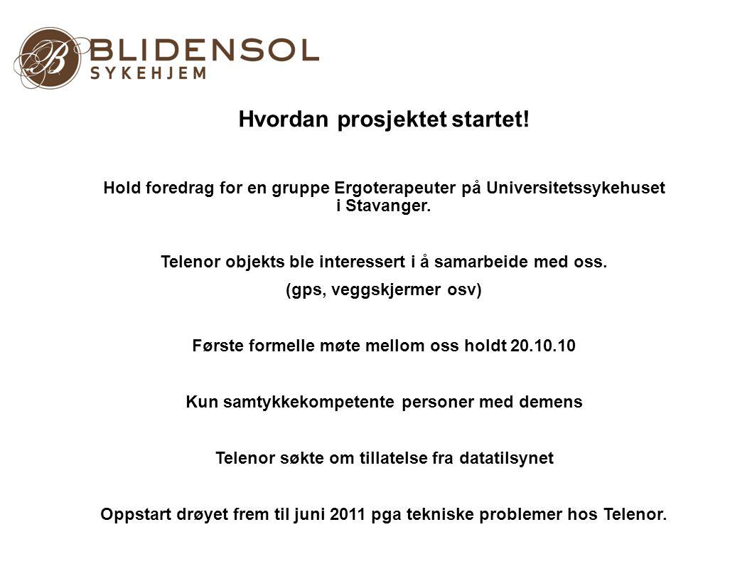 Hvordan prosjektet startet! Hold foredrag for en gruppe Ergoterapeuter på Universitetssykehuset i Stavanger. Telenor objekts ble interessert i å samar