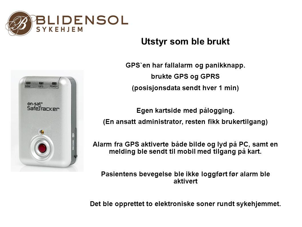 Utstyr som ble brukt GPS`en har fallalarm og panikknapp.