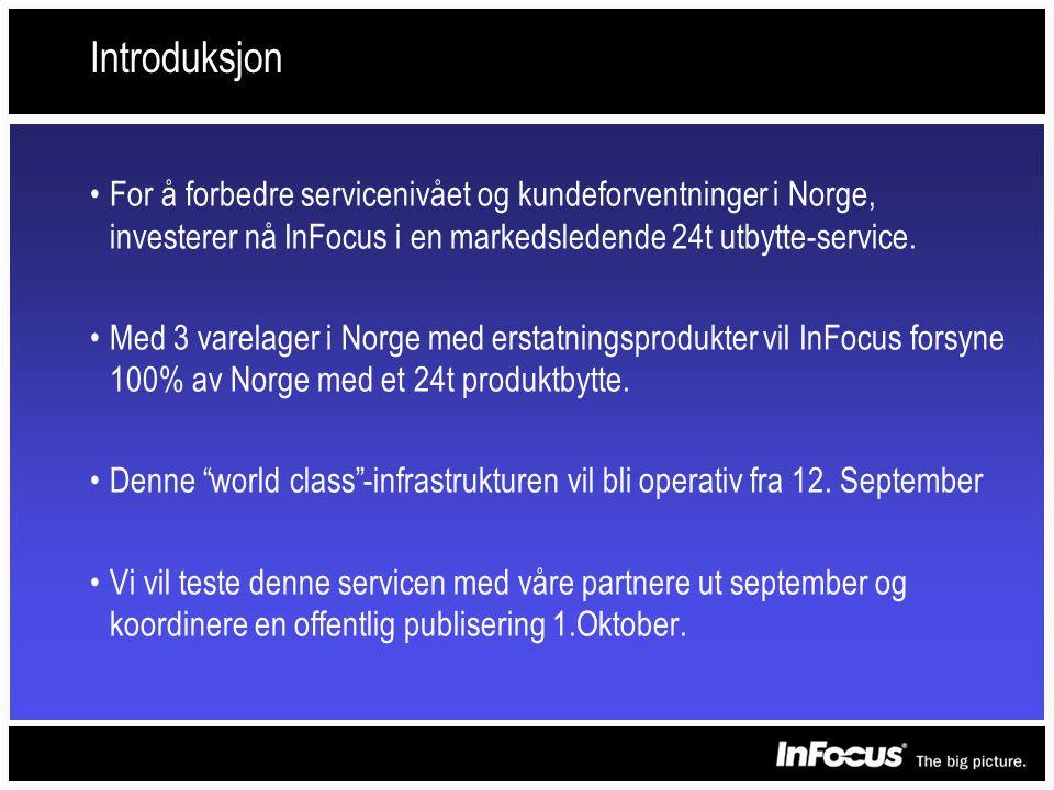 Introduksjon •For å forbedre servicenivået og kundeforventninger i Norge, investerer nå InFocus i en markedsledende 24t utbytte-service.