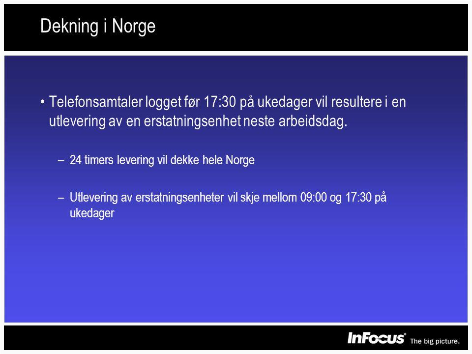 Dekning i Norge •Telefonsamtaler logget før 17:30 på ukedager vil resultere i en utlevering av en erstatningsenhet neste arbeidsdag.