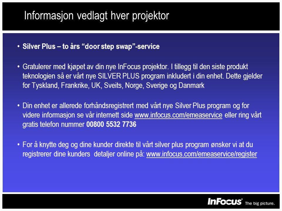 Informasjon vedlagt hver projektor • Silver Plus – to års door step swap -service •Gratulerer med kjøpet av din nye InFocus projektor.