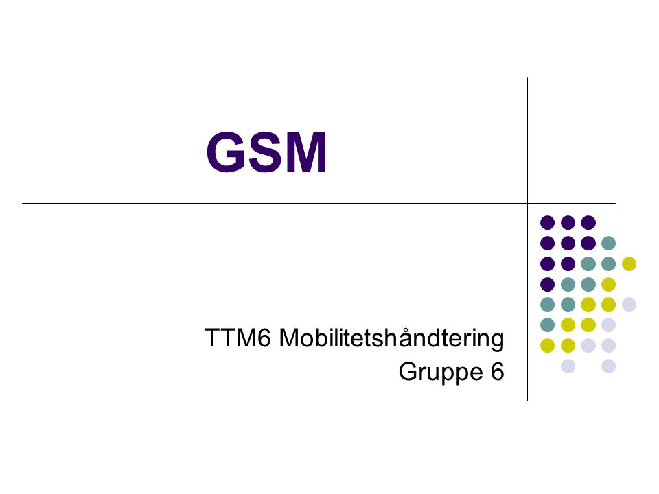 Tilgangskontroll  For å få tilgang til tjenestene som tilbys i et GSM nett  Må IMSI være autentisert  IMSI er mappet til telefonnummeret  IMSI finnes på SIM-kortet  SIM kortet har også autentiserings nøkkel, som autentiserer IMSI mot hjemmenettet (HLR)  Abonnenten må ha tilgang på den aktuelle tjenesten  Dette er spesifisert i HLR og temporært lagret i VLR.