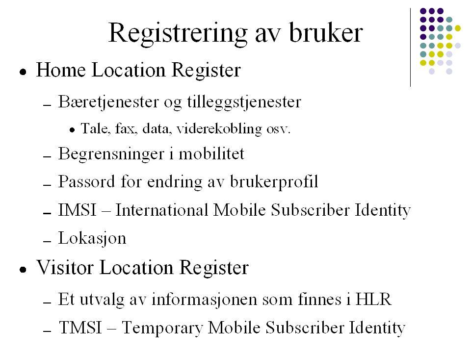 Autentifikasjon  Autentifiserings prosessen kan kjøres ved hver lokasjonsoppdatering, og ved hver nye tjeneste forespørsel  K c brukes for å kryptere bruker og signalerings data på radio laget.