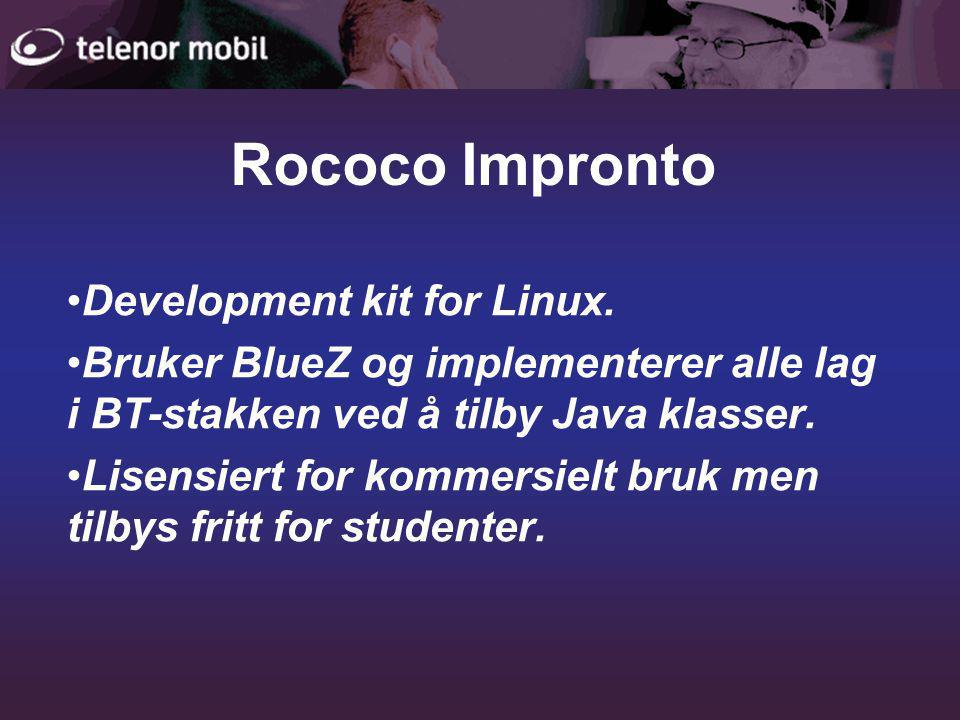 Rococo Impronto •Development kit for Linux.