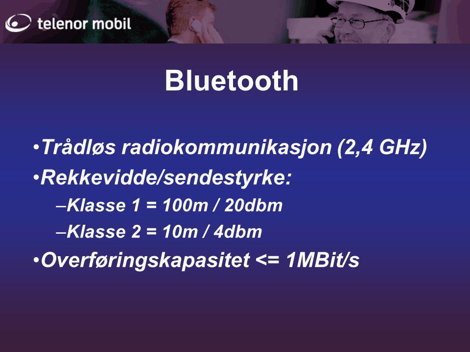 Bluetooth •Trådløs radiokommunikasjon (2,4 GHz) •Rekkevidde/sendestyrke: –Klasse 1 = 100m / 20dbm –Klasse 2 = 10m / 4dbm •Overføringskapasitet <= 1MBit/s