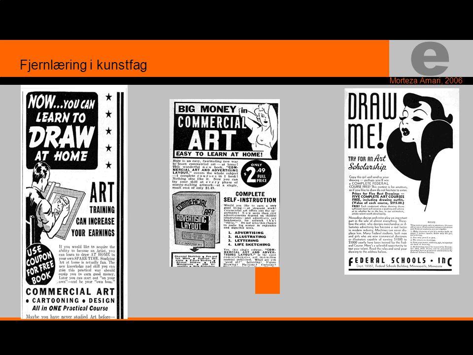 e Morteza Amari, 2006 Fjernlæring i kunstfag