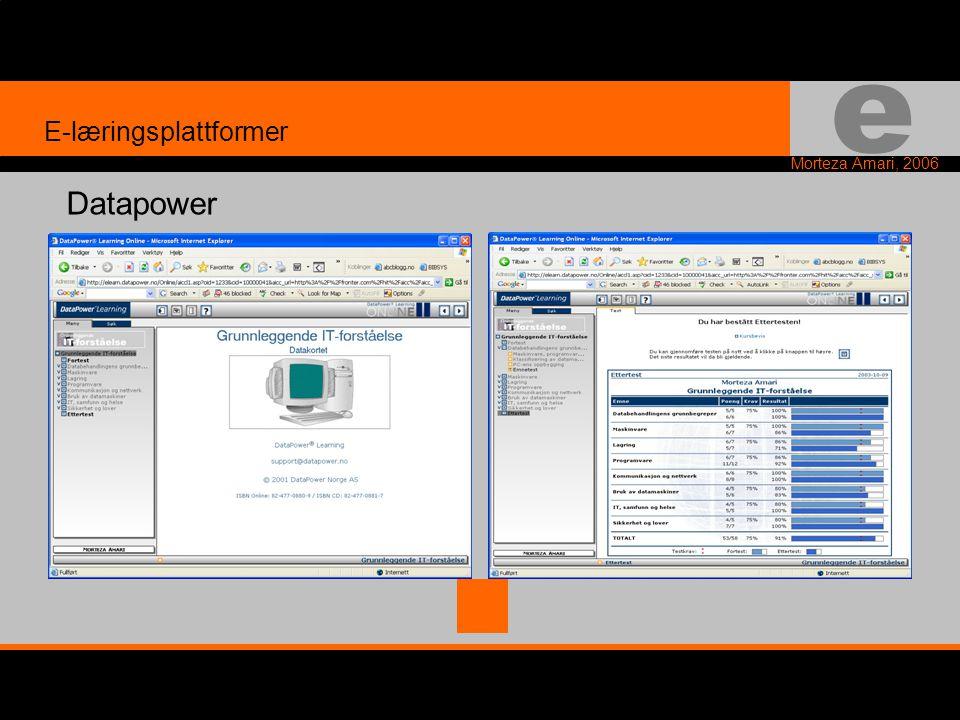 e Morteza Amari, 2006 E-læringsplattformer Datapower