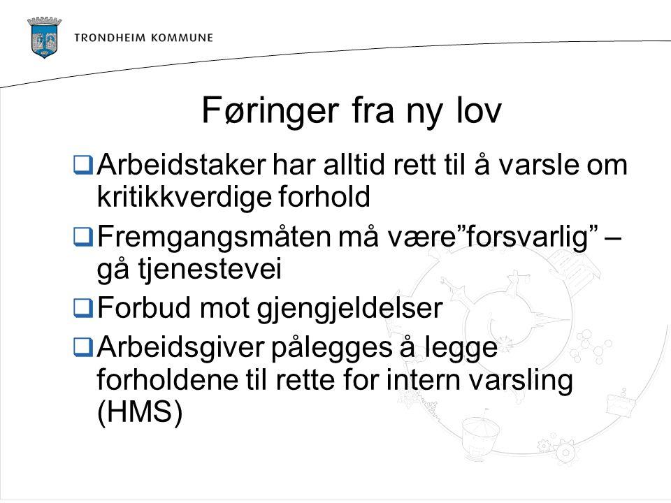 10 000 ansatte i Trondheim kommune Menge ulike enheter/tjenesteproduksjon Ulik kompetanse Pc/nettverkstilgang.