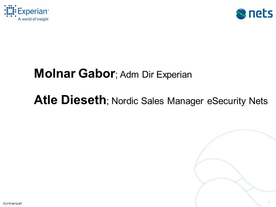 Konfidensielt 1 Molnar Gabor ; Adm Dir Experian Atle Dieseth ; Nordic Sales Manager eSecurity Nets