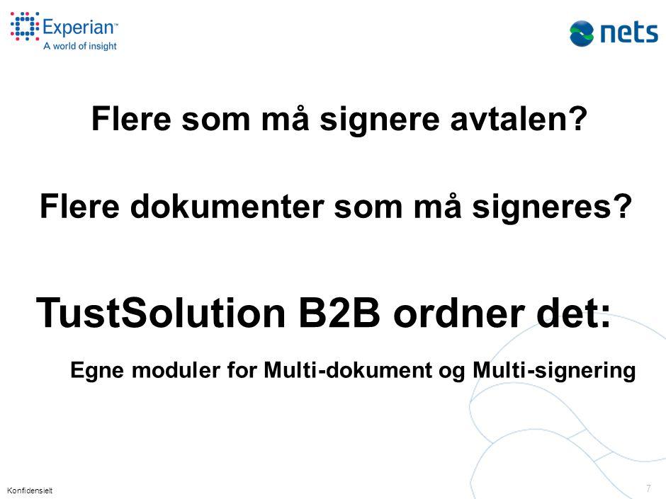 Konfidensielt 7 Flere som må signere avtalen? Flere dokumenter som må signeres? TustSolution B2B ordner det: Egne moduler for Multi-dokument og Multi-