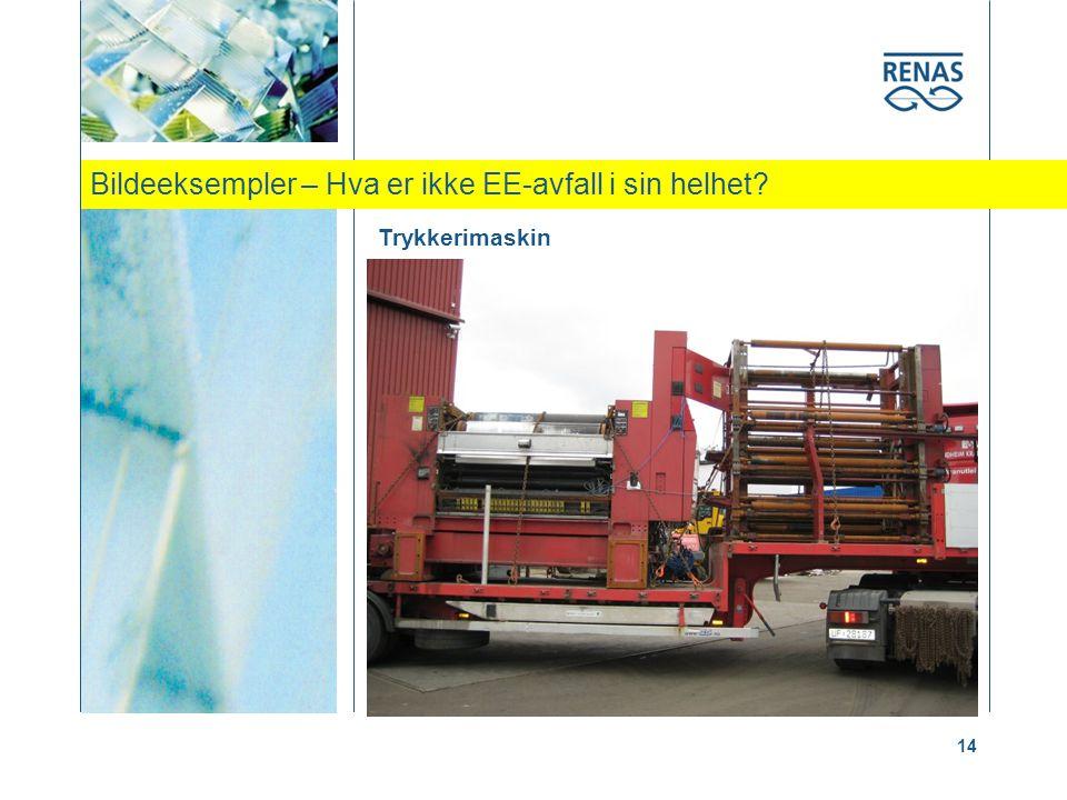 Bildeeksempler – Hva er ikke EE-avfall i sin helhet? 14 Trykkerimaskin