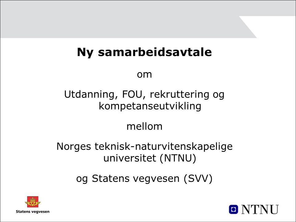 Ny samarbeidsavtale om Utdanning, FOU, rekruttering og kompetanseutvikling mellom Norges teknisk-naturvitenskapelige universitet (NTNU) og Statens vegvesen (SVV)