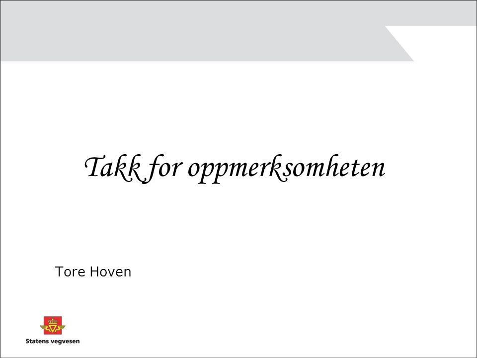 Takk for oppmerksomheten Tore Hoven