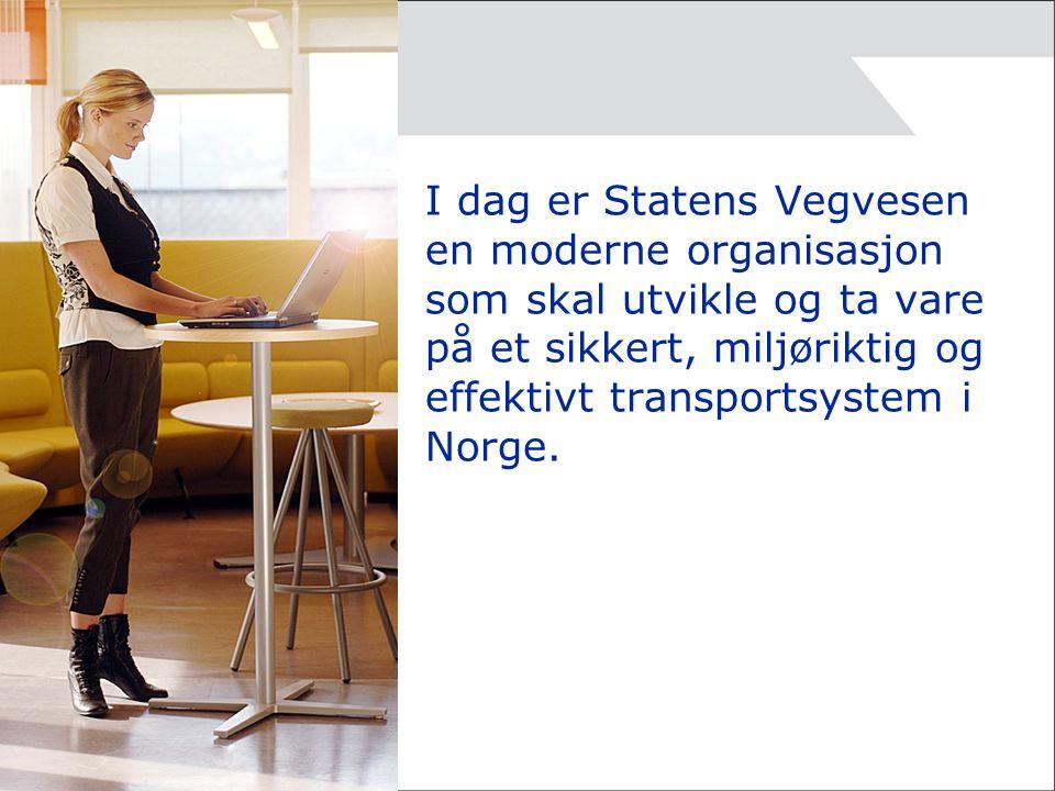 I dag er Statens Vegvesen en moderne organisasjon som skal utvikle og ta vare på et sikkert, miljøriktig og effektivt transportsystem i Norge.