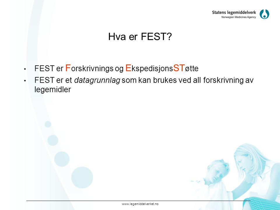 www.legemiddelverket.no Hva er FEST? • FEST er F orskrivnings og E kspedisjons ST øtte • FEST er et datagrunnlag som kan brukes ved all forskrivning a