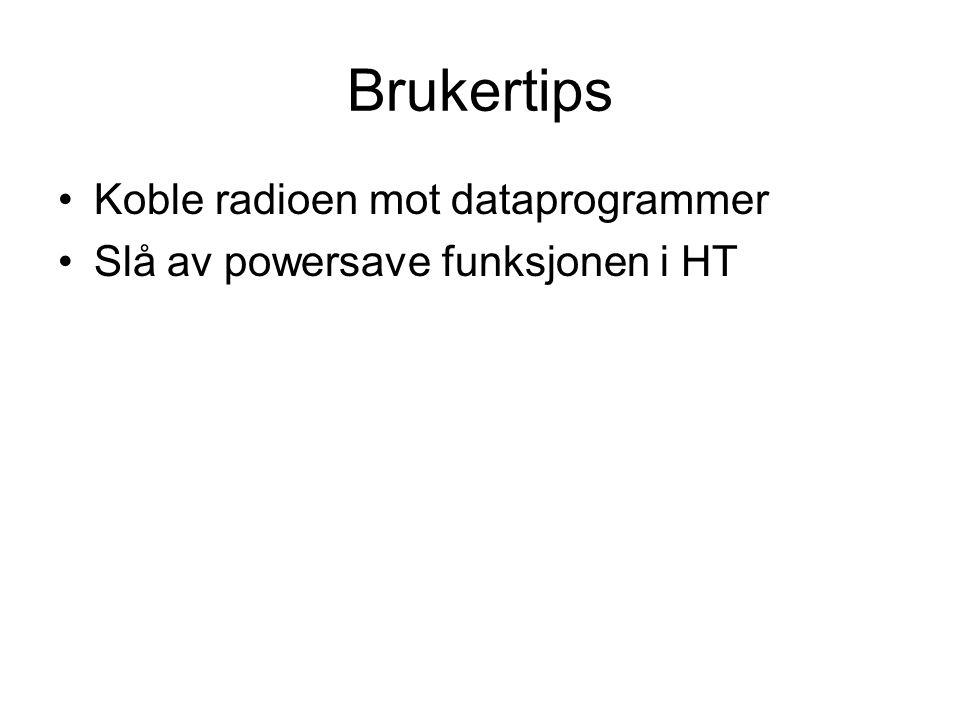 •Koble radioen mot dataprogrammer •Slå av powersave funksjonen i HT