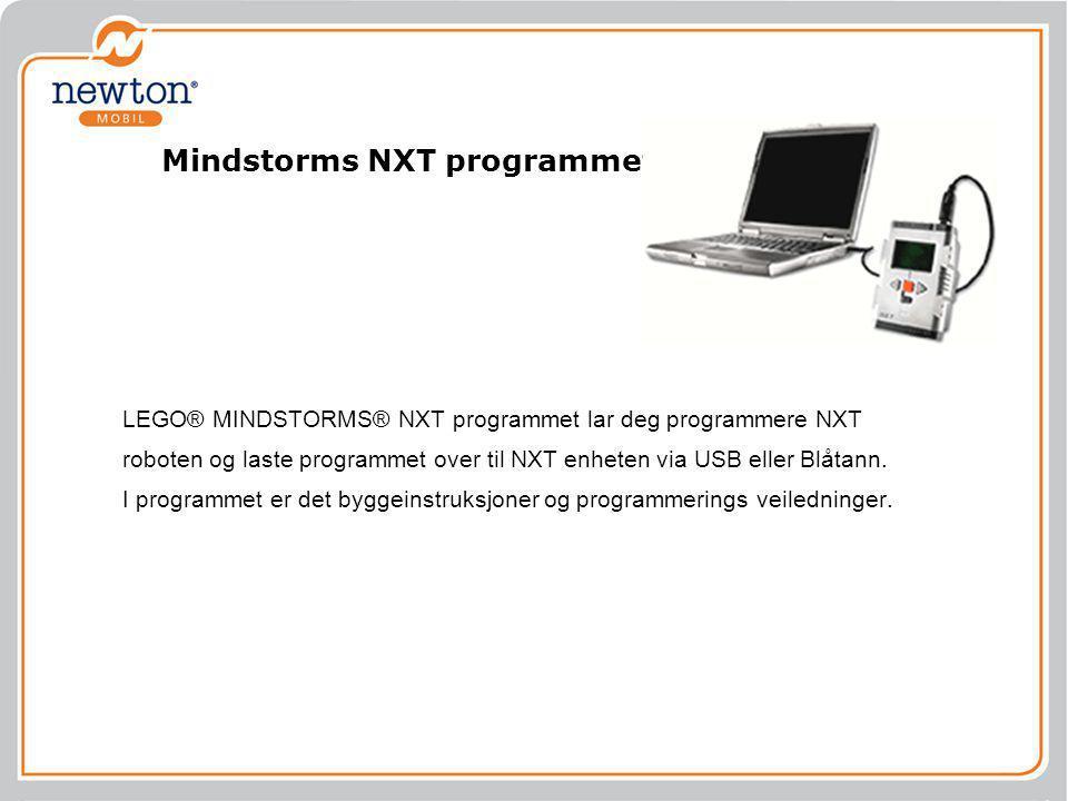 Mindstorms NXT programmet LEGO® MINDSTORMS® NXT programmet lar deg programmere NXT roboten og laste programmet over til NXT enheten via USB eller Blåtann.
