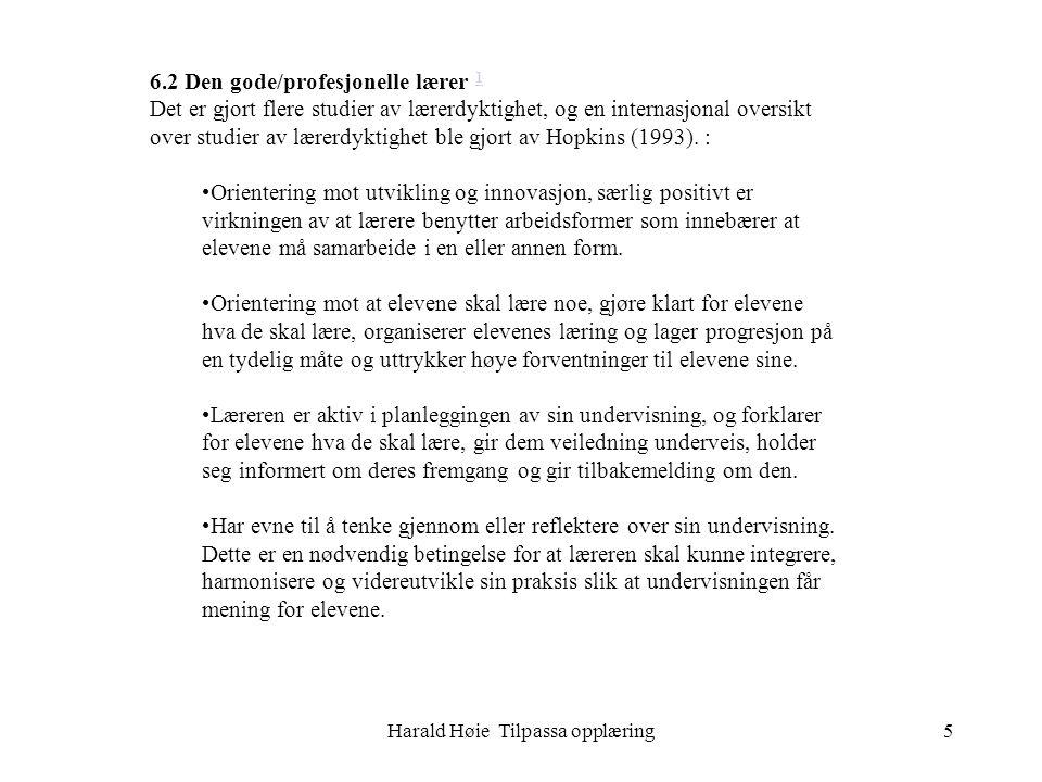 Harald Høie Tilpassa opplæring5 6.2 Den gode/profesjonelle lærer 1 1 Det er gjort flere studier av lærerdyktighet, og en internasjonal oversikt over s