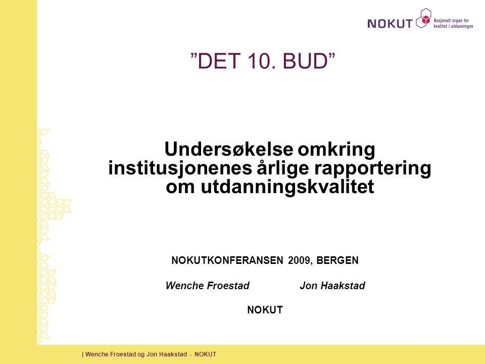 | Wenche Froestad og Jon Haakstad - NOKUT DET 10.
