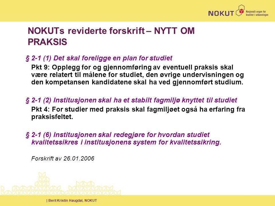 | Berit Kristin Haugdal, NOKUT REVIDERING SYKEPLEIE 2004-2008 Fase 1 – Innledende vurdering Selvevaluering Sakkyndige Rapport Vedtak Akkreditert.