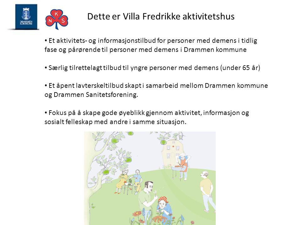 Dette er Villa Fredrikke aktivitetshus • Et aktivitets- og informasjonstilbud for personer med demens i tidlig fase og pårørende til personer med deme