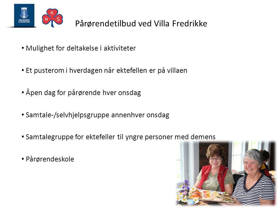 Pårørendetilbud ved Villa Fredrikke • Mulighet for deltakelse i aktiviteter • Et pusterom i hverdagen når ektefellen er på villaen • Åpen dag for pårø