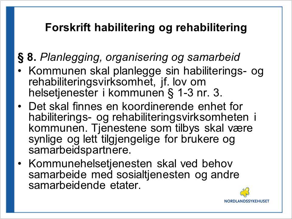 Forskrift habilitering og rehabilitering § 8.