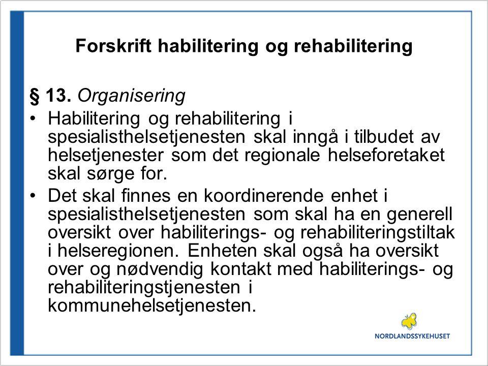 Forskrift habilitering og rehabilitering § 13.