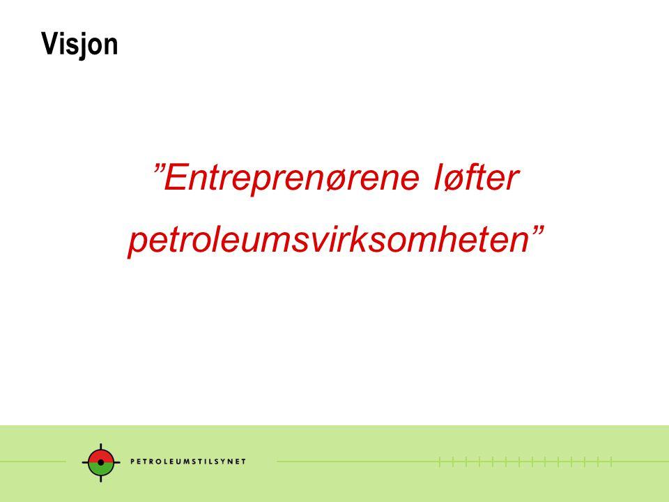Vårt mål - vi skal: Utvikle og operasjonalisere tilsyn og rådgivning mot entreprenører i petroleumsvirksomheten for å ivareta en helhetlig oppfølging av aktørene i virksomheten
