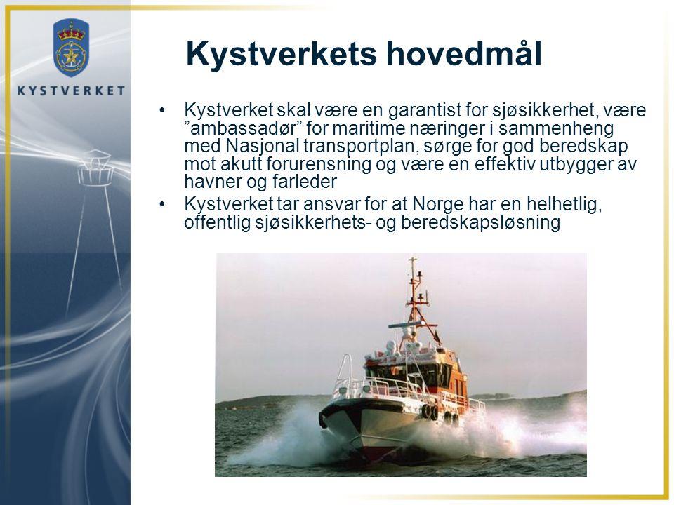 """Kystverkets hovedmål •Kystverket skal være en garantist for sjøsikkerhet, være """"ambassadør"""" for maritime næringer i sammenheng med Nasjonal transportp"""