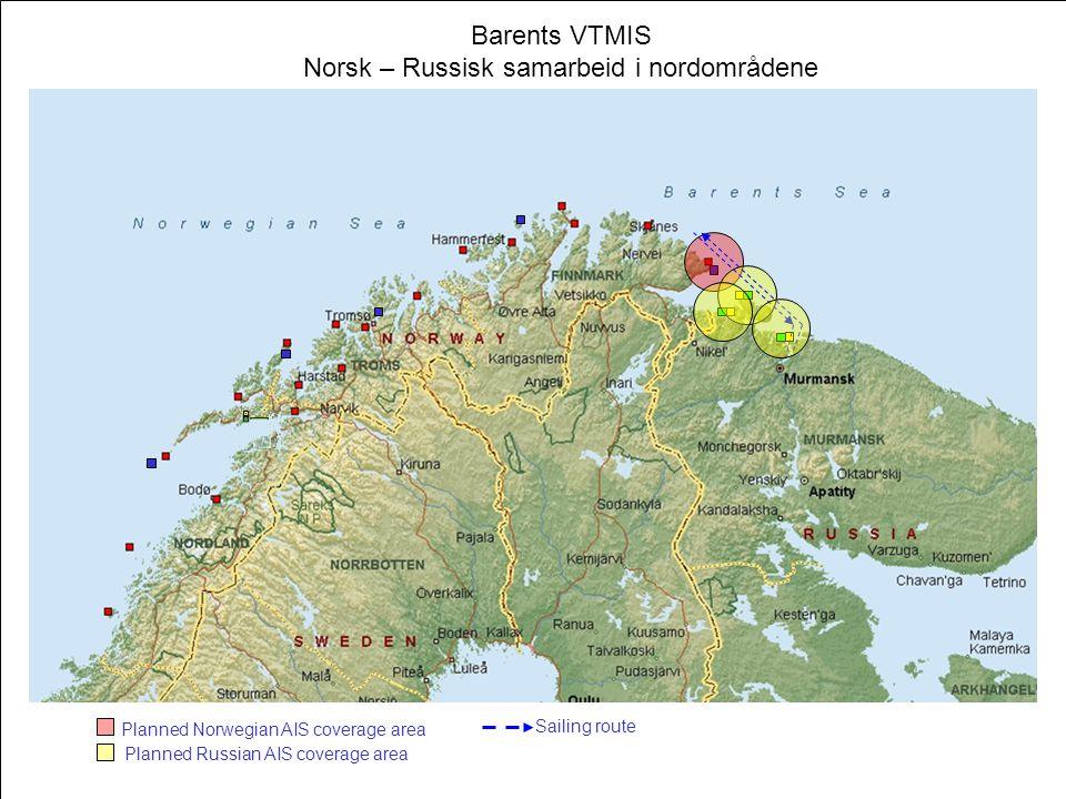 Planned Norwegian AIS coverage area Planned Russian AIS coverage area Sailing route Barents VTMIS Norsk – Russisk samarbeid i nordområdene