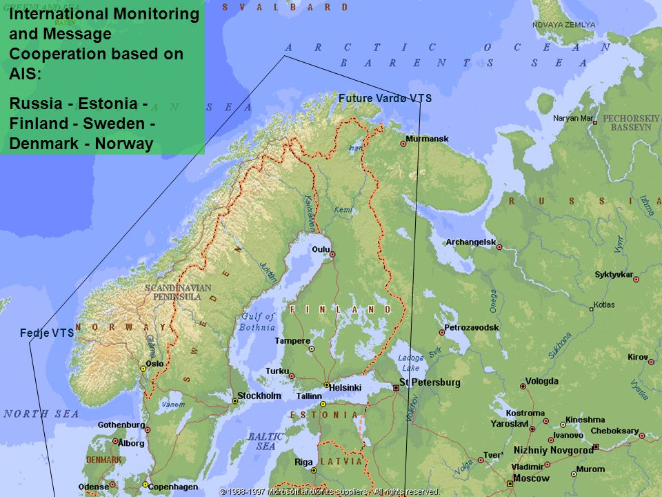 Future Vardø VTS Fedje VTS International Monitoring and Message Cooperation based on AIS: Russia - Estonia - Finland - Sweden - Denmark - Norway