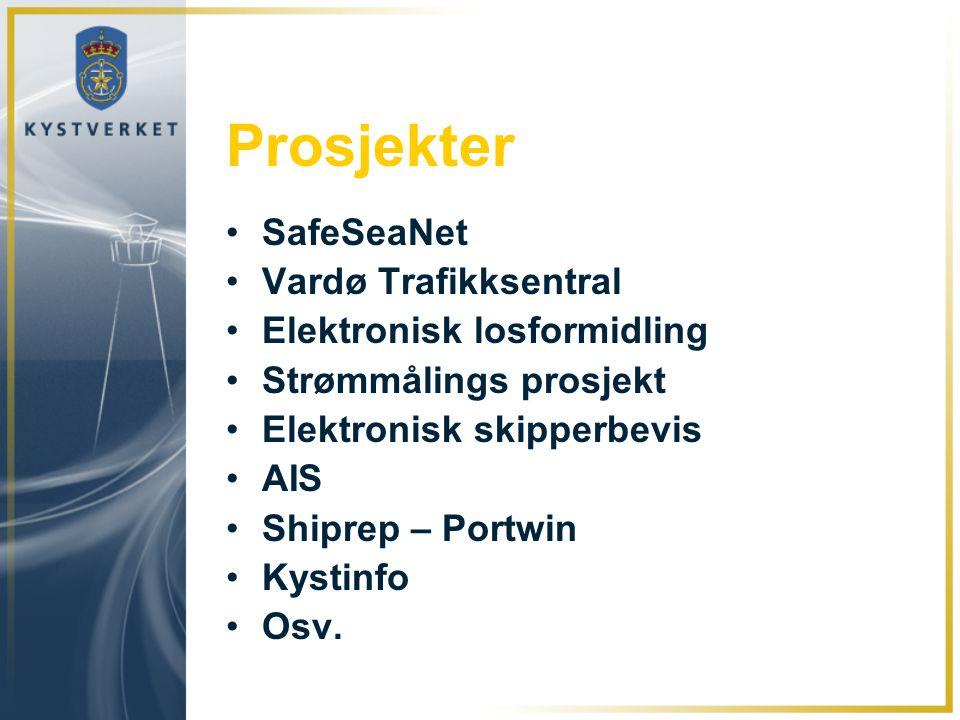 Prosjekter •SafeSeaNet •Vardø Trafikksentral •Elektronisk losformidling •Strømmålings prosjekt •Elektronisk skipperbevis •AIS •Shiprep – Portwin •Kyst