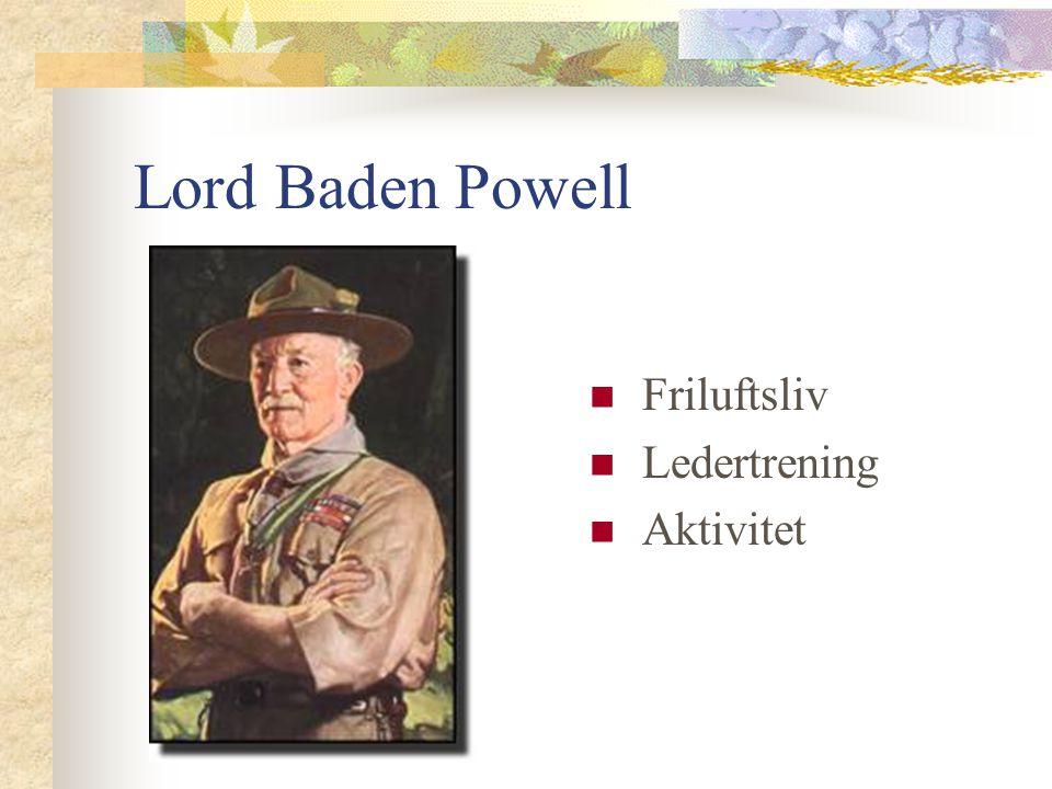 Lord Baden Powell  Friluftsliv  Ledertrening  Aktivitet