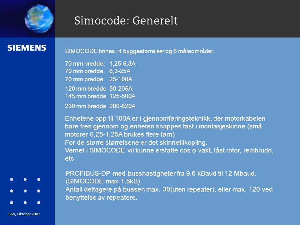 s Simocode: Generelt SIMOCODE finnes i 4 byggestørrelser og 6 måleområder.