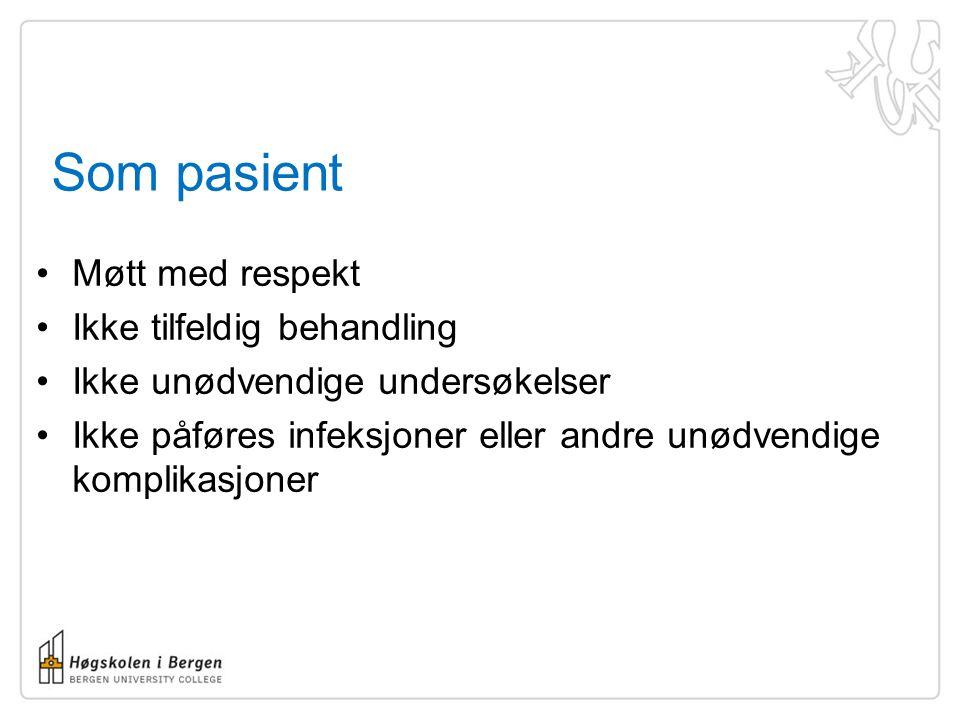 Nesten ikke til å tro •20% av alle pasienter opplever å få feilbehandling i alle land som er undersøkt •Overført til Norge: –Ca 1000-2000 dødsfall –Ca 15.000 varige skader BMJ 2005, PE Hjort 2007
