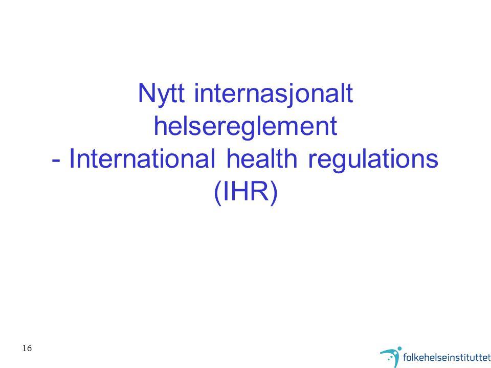 16 Nytt internasjonalt helsereglement - International health regulations (IHR)