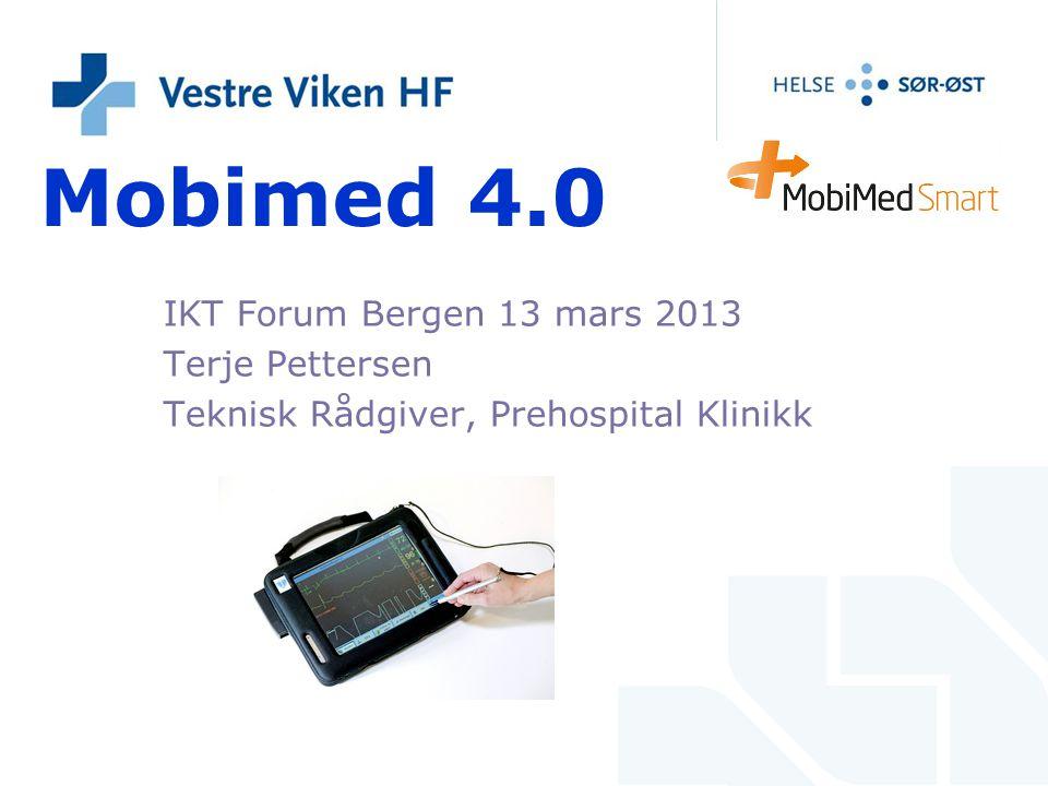 Mobimed 4.0 IKT Forum Bergen 13 mars 2013 Terje Pettersen Teknisk Rådgiver, Prehospital Klinikk